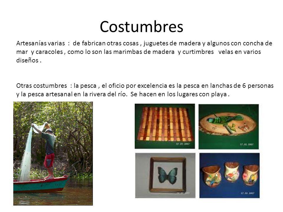 Costumbres Artesanías varias : de fabrican otras cosas, juguetes de madera y algunos con concha de mar y caracoles, como lo son las marimbas de madera y curtimbres velas en varios diseños.