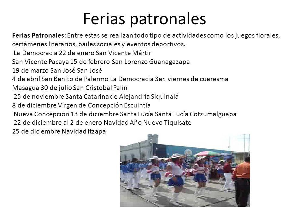 Ferias patronales Ferias Patronales: Entre estas se realizan todo tipo de actividades como los juegos florales, certámenes literarios, bailes sociales y eventos deportivos.