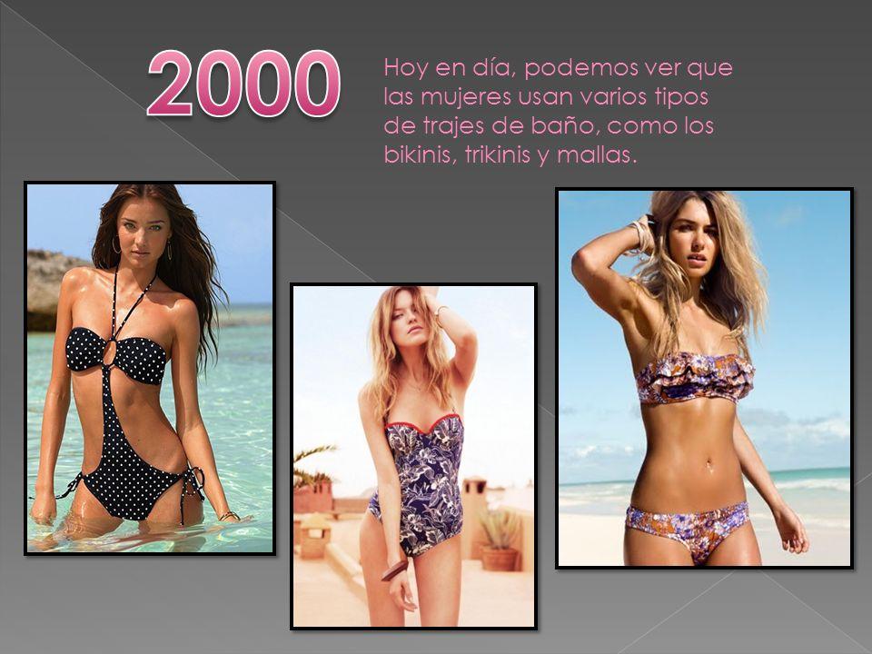 Hoy en día, podemos ver que las mujeres usan varios tipos de trajes de baño, como los bikinis, trikinis y mallas.