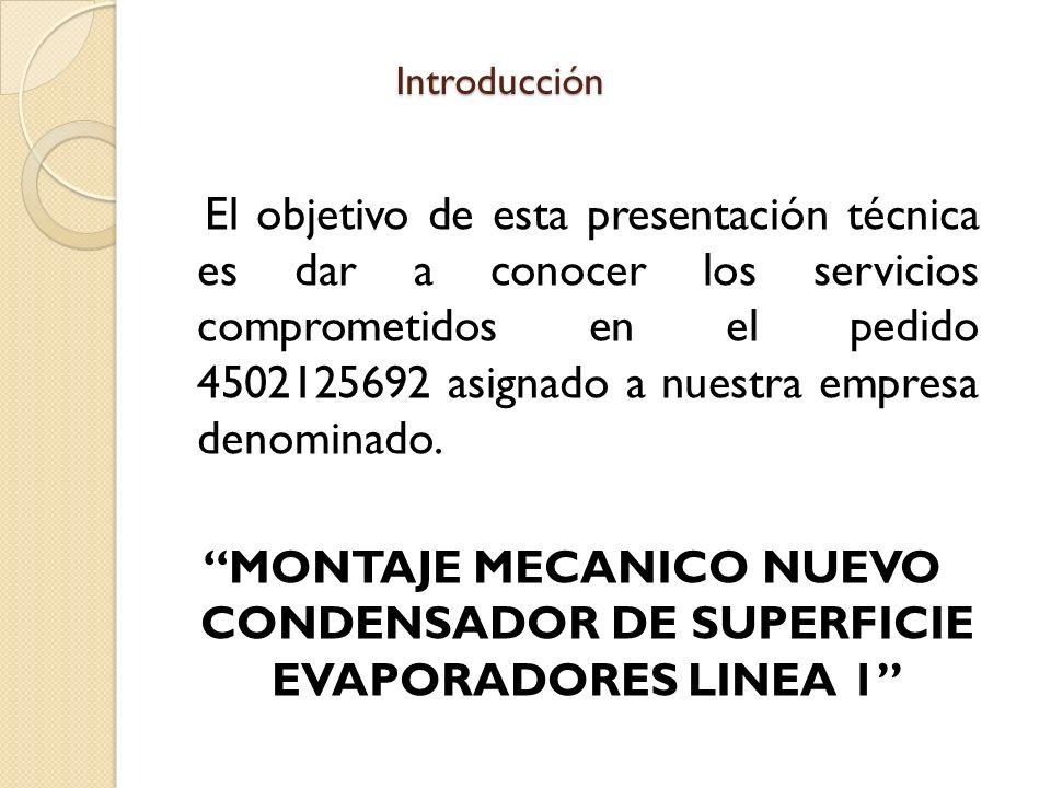 Introducción El objetivo de esta presentación técnica es dar a conocer los servicios comprometidos en el pedido 4502125692 asignado a nuestra empresa denominado.
