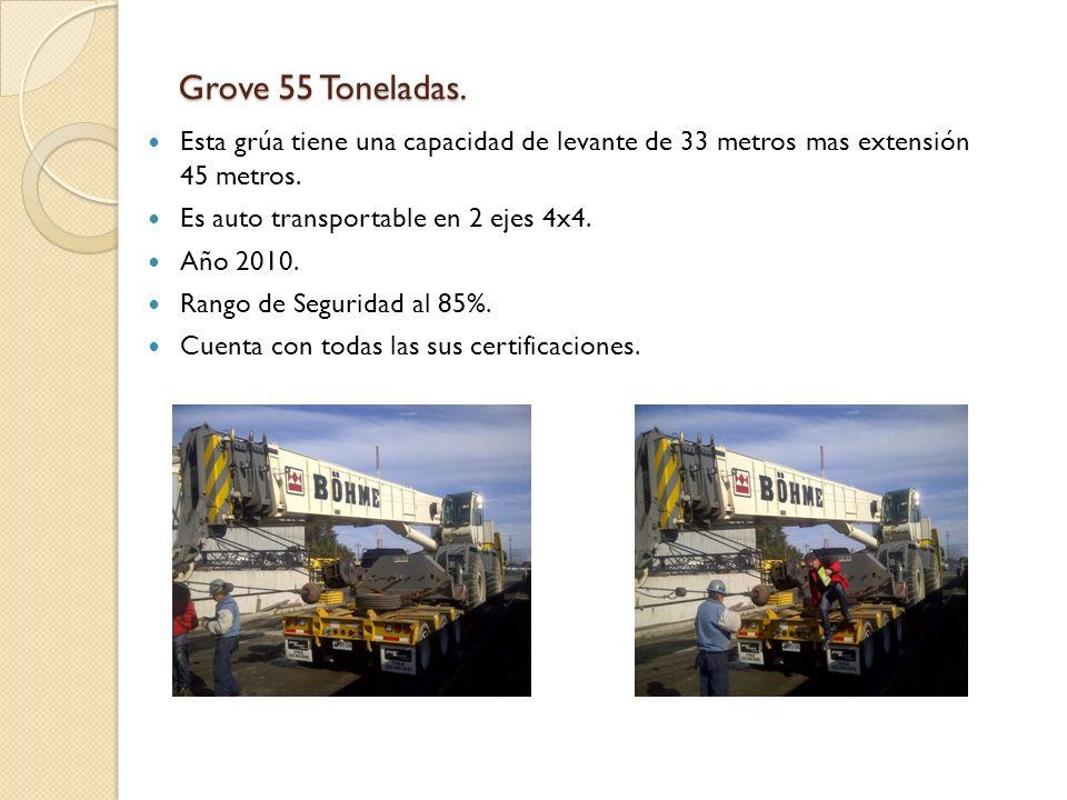 Grove 55 Toneladas.Esta grúa tiene una capacidad de levante de 33 metros mas extensión 45 metros.