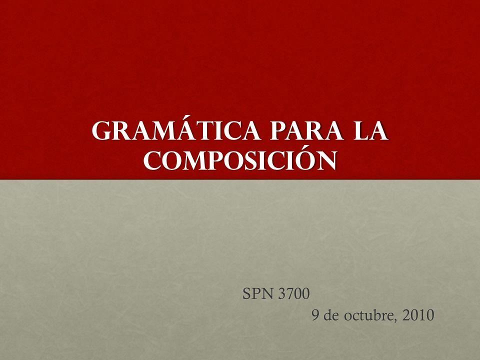 Gramática para la composición SPN 3700 9 de octubre, 2010