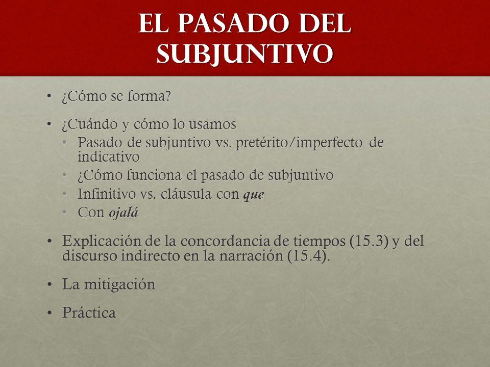 El pasado del subjuntivo ¿Cómo se forma ¿Cómo se forma.
