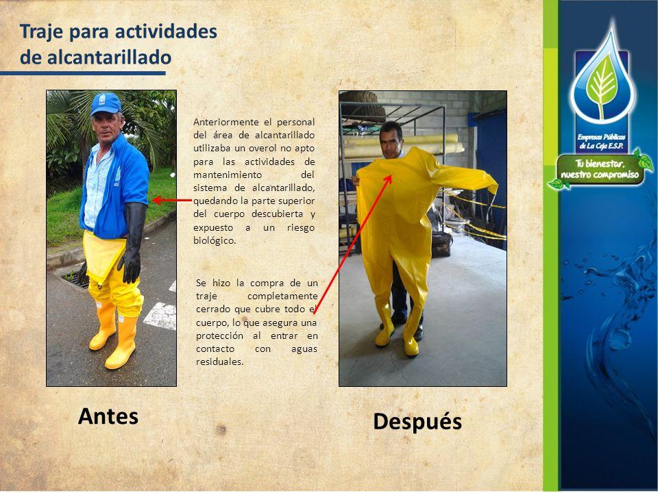 Traje para actividades de alcantarillado Anteriormente el personal del área de alcantarillado utilizaba un overol no apto para las actividades de mant