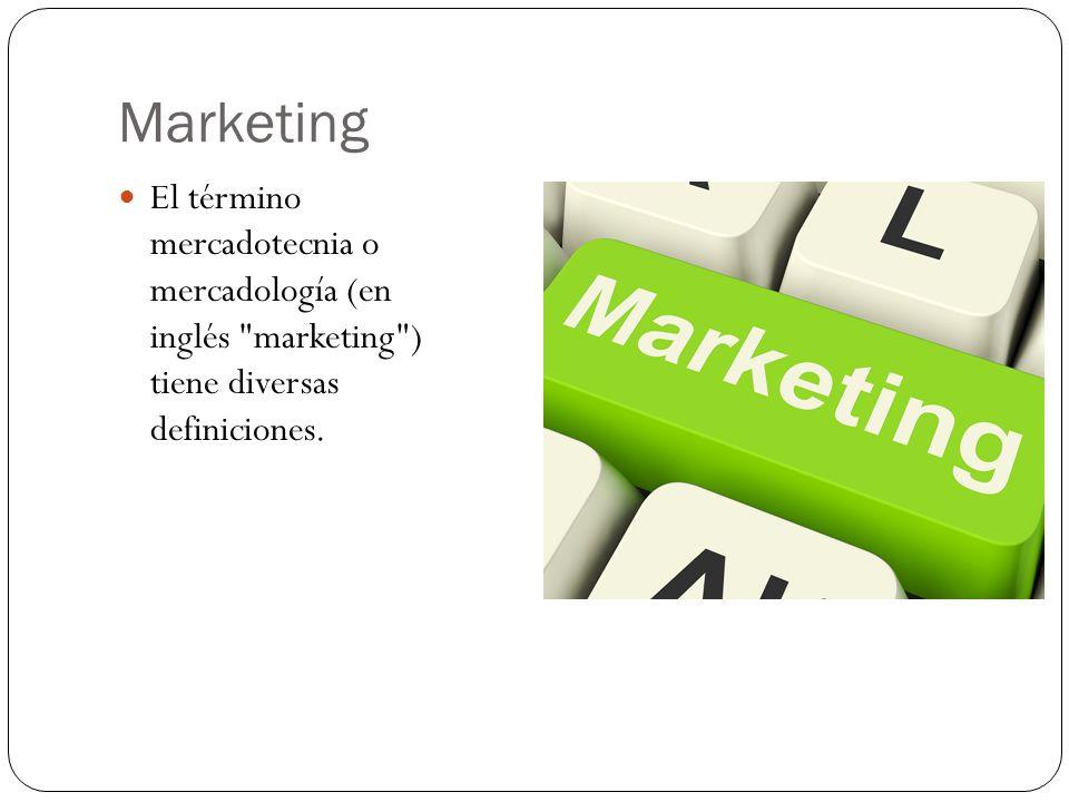El término mercadotecnia o mercadología (en inglés