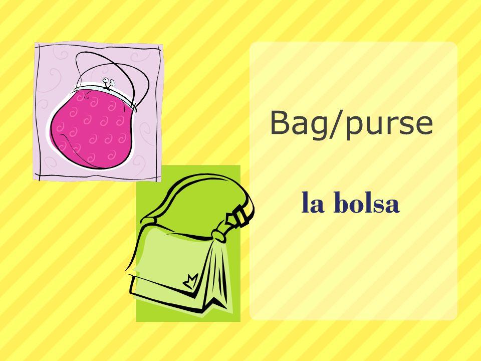 la bolsa Bag/purse