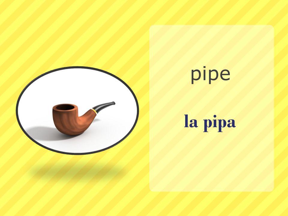 la pipa pipe