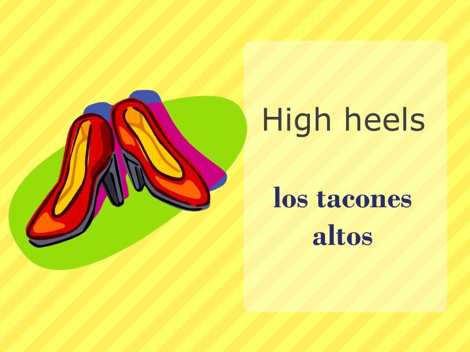 los tacones altos High heels