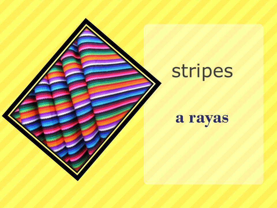 a rayas stripes