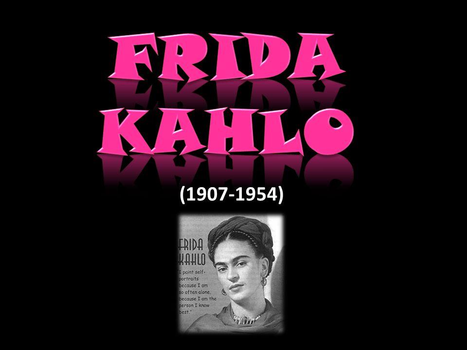Magdalena Carmen Frida Kahlo Calderón Nación en Coyoacán el 6 de julio de 1907 y falleció el 13 de julio de 1954 Fue una destacada pintora mexicana