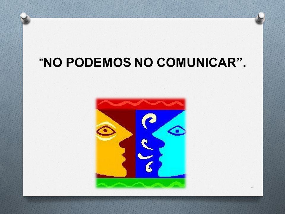 NO PODEMOS NO COMUNICAR. 4