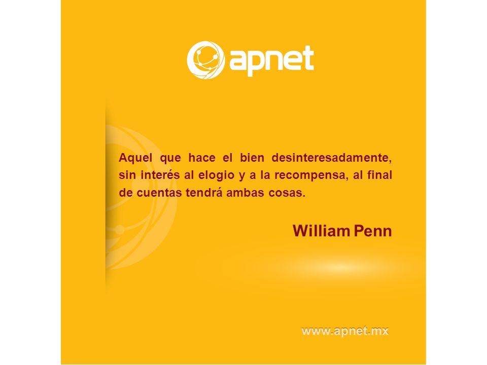 Aquel que hace el bien desinteresadamente, sin interés al elogio y a la recompensa, al final de cuentas tendrá ambas cosas. William Penn