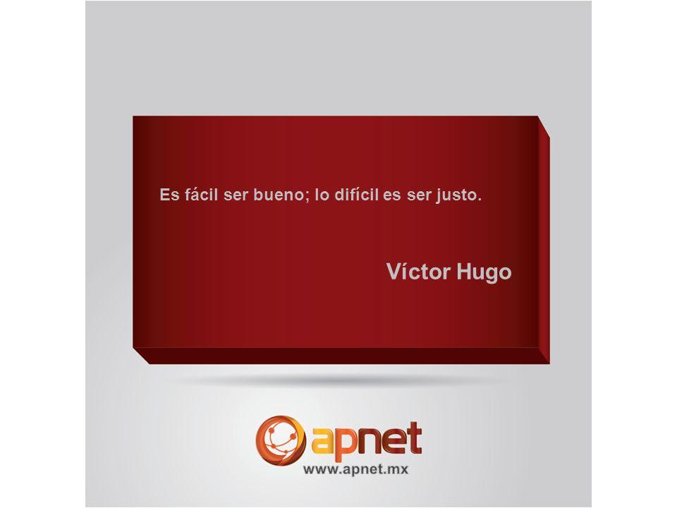 Es fácil ser bueno; lo difícil es ser justo. Víctor Hugo