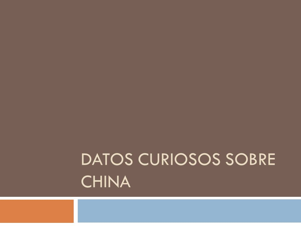 DATOS CURIOSOS SOBRE CHINA