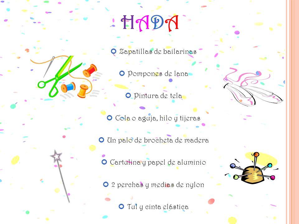 HADAHADA Zapatillas de bailarinas Pompones de lana Pintura de tela Cola o aguja, hilo y tijeras Un palo de brocheta de madera Cartulina y papel de alu