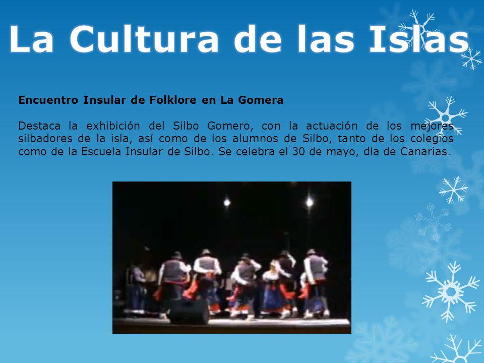 Encuentro Insular de Folklore en La Gomera Destaca la exhibición del Silbo Gomero, con la actuación de los mejores silbadores de la isla, así como de