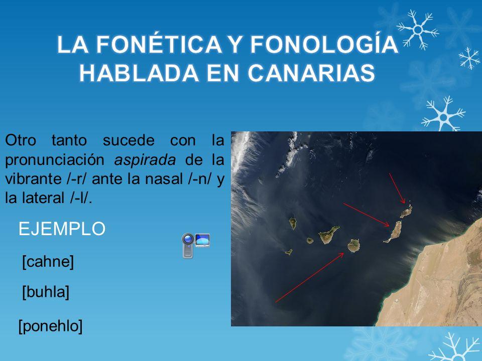 Rasgos Léxicos Debido a su situación geográfica, las Islas Canarias han recibido mucha influencia exterior, lo cual ha cambiado tanto su cultura como su idioma.