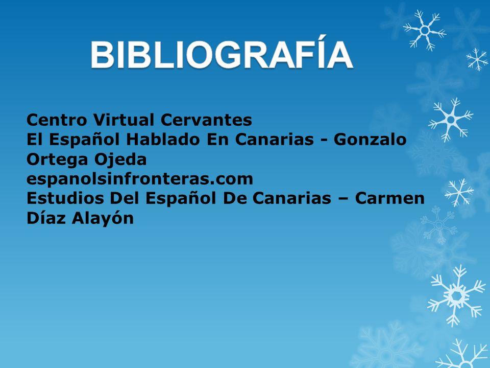 Centro Virtual Cervantes El Español Hablado En Canarias - Gonzalo Ortega Ojeda espanolsinfronteras.com Estudios Del Español De Canarias – Carmen Díaz
