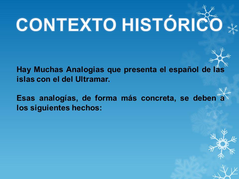 1º) La práctica coincidencia en las fechas de la conquista y colonización respectivas.