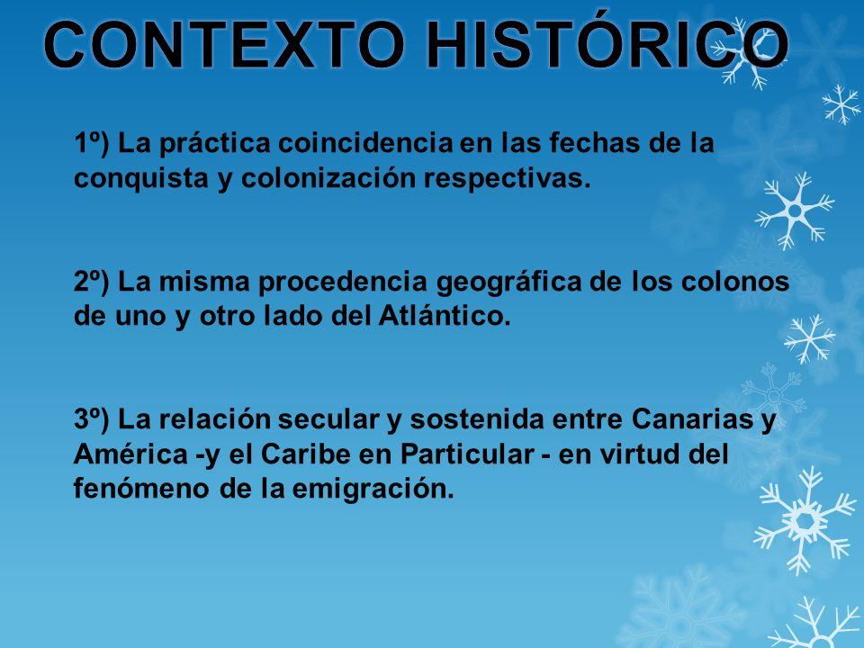 1º) La práctica coincidencia en las fechas de la conquista y colonización respectivas. 2º) La misma procedencia geográfica de los colonos de uno y otr