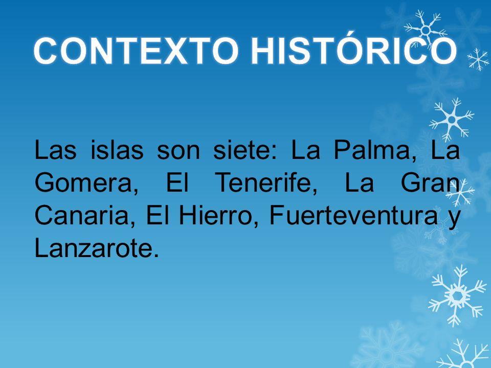 Las islas son siete: La Palma, La Gomera, El Tenerife, La Gran Canaria, El Hierro, Fuerteventura y Lanzarote.