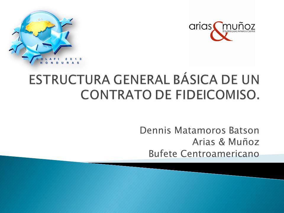 Dennis Matamoros Batson Arias & Muñoz Bufete Centroamericano