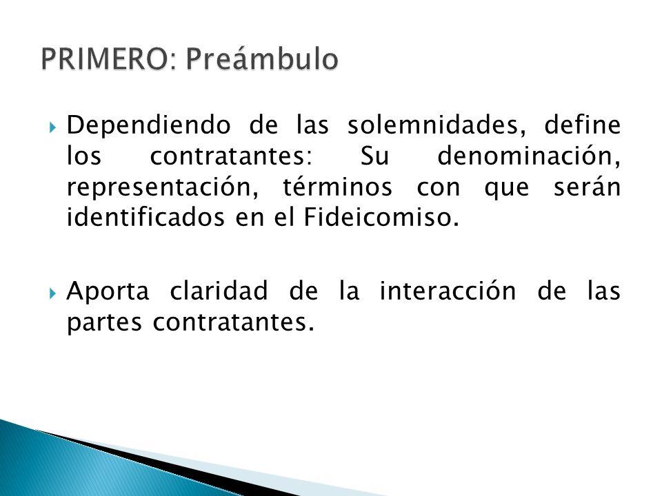 Dependiendo de las solemnidades, define los contratantes: Su denominación, representación, términos con que serán identificados en el Fideicomiso. Apo