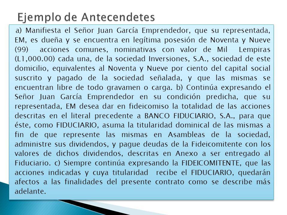 a) Manifiesta el Señor Juan García Emprendedor, que su representada, EM, es dueña y se encuentra en legítima posesión de Noventa y Nueve (99) acciones