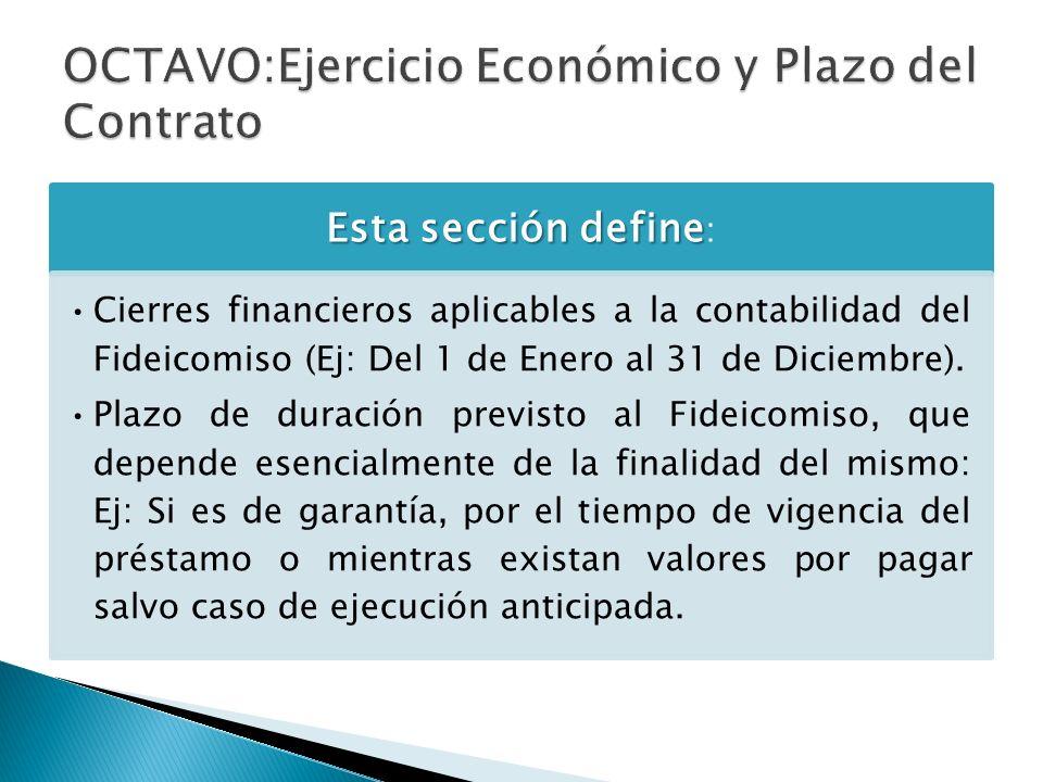 Esta sección define Esta sección define : Cierres financieros aplicables a la contabilidad del Fideicomiso (Ej: Del 1 de Enero al 31 de Diciembre). Pl