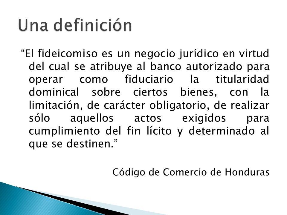 El fideicomiso es un negocio jurídico en virtud del cual se atribuye al banco autorizado para operar como fiduciario la titularidad dominical sobre ci
