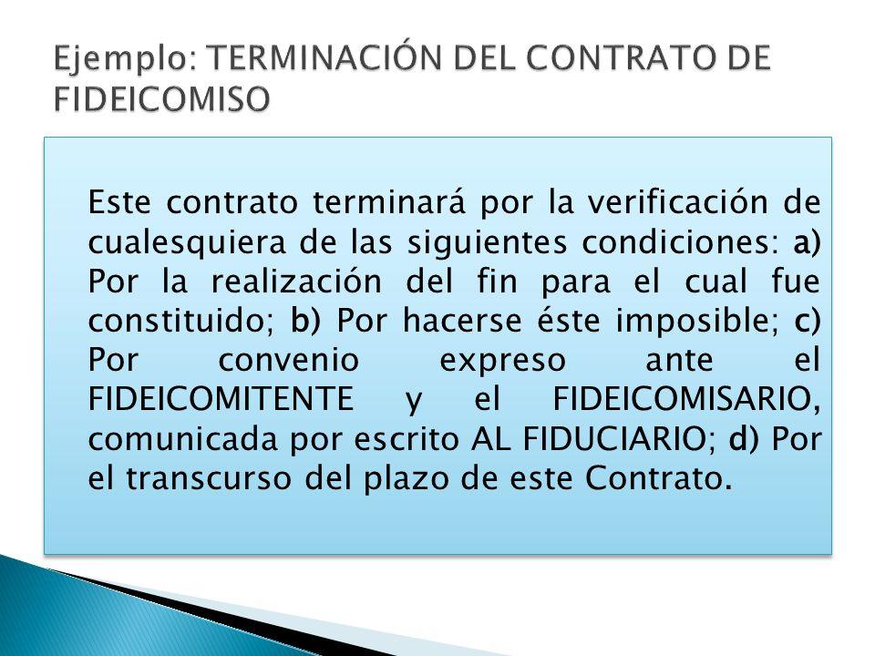 Este contrato terminará por la verificación de cualesquiera de las siguientes condiciones: a) Por la realización del fin para el cual fue constituido;
