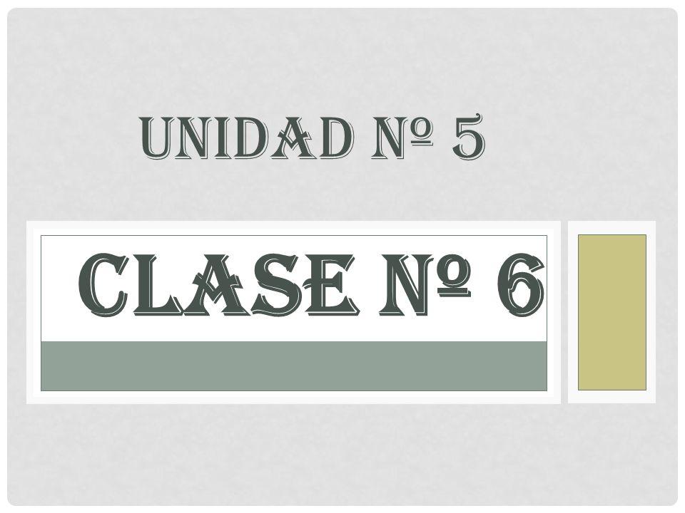CLASE Nº 6 UNIDAD Nº 5