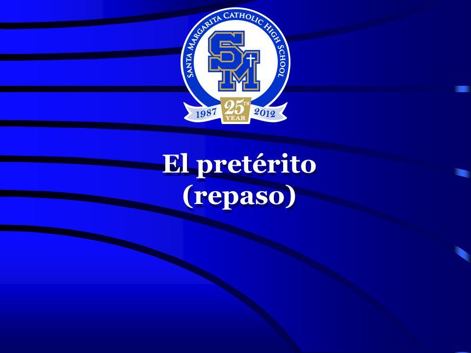 El pretérito (repaso)