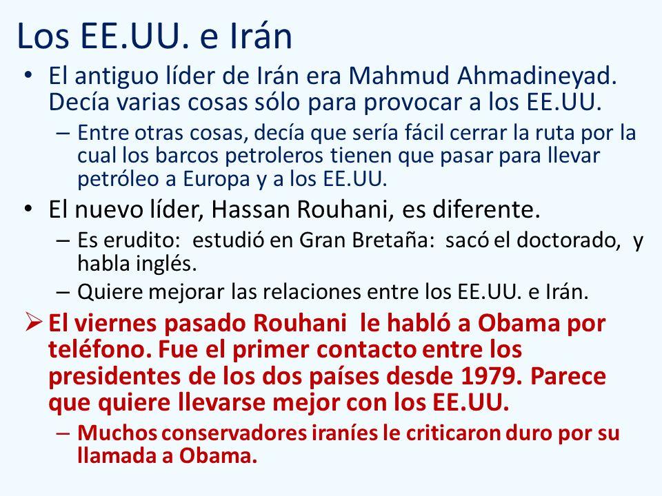 Los EE.UU. e Irán El antiguo líder de Irán era Mahmud Ahmadineyad. Decía varias cosas sólo para provocar a los EE.UU. – Entre otras cosas, decía que s