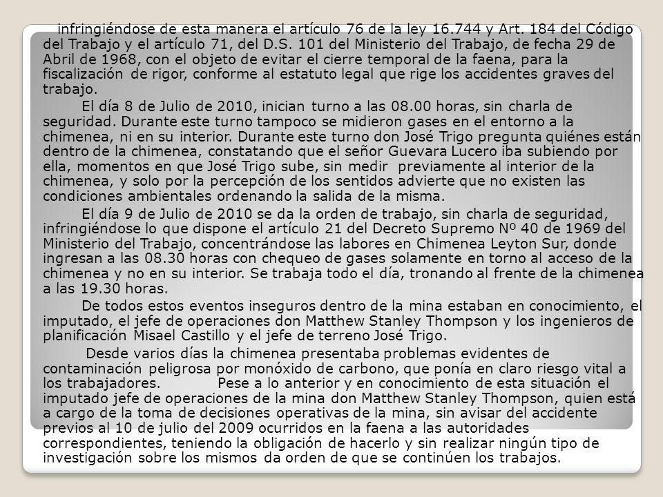 infringiéndose de esta manera el artículo 76 de la ley 16.744 y Art. 184 del Código del Trabajo y el artículo 71, del D.S. 101 del Ministerio del Trab