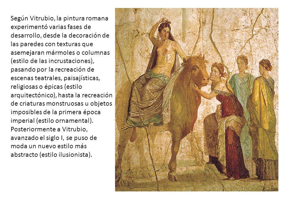 Según Vitrubio, la pintura romana experimentó varias fases de desarrollo, desde la decoración de las paredes con texturas que asemejaran mármoles o co