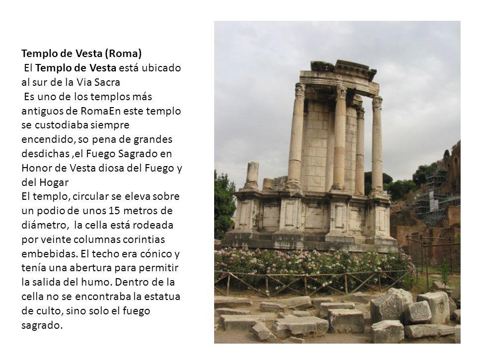Templo de Vesta (Roma) El Templo de Vesta está ubicado al sur de la Via Sacra Es uno de los templos más antiguos de RomaEn este templo se custodiaba s