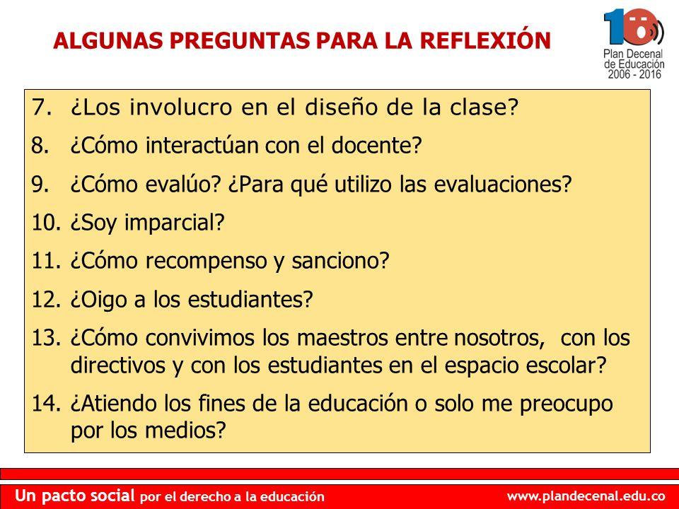 www.plandecenal.edu.co Un pacto social por el derecho a la educación 7.¿Los involucro en el diseño de la clase? 8.¿Cómo interactúan con el docente? 9.