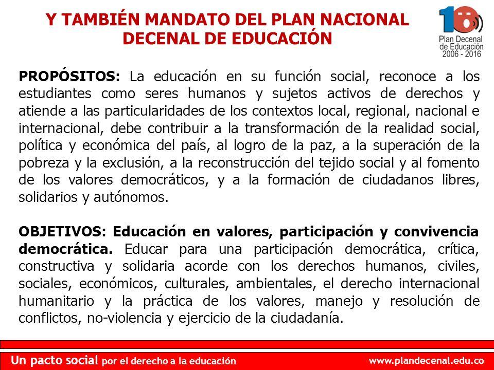 www.plandecenal.edu.co Un pacto social por el derecho a la educación PROPÓSITOS: La educación en su función social, reconoce a los estudiantes como se