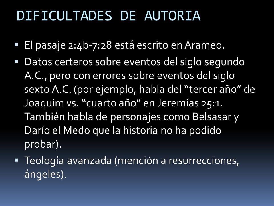 DIFICULTADES DE AUTORIA El pasaje 2:4b-7:28 está escrito en Arameo.