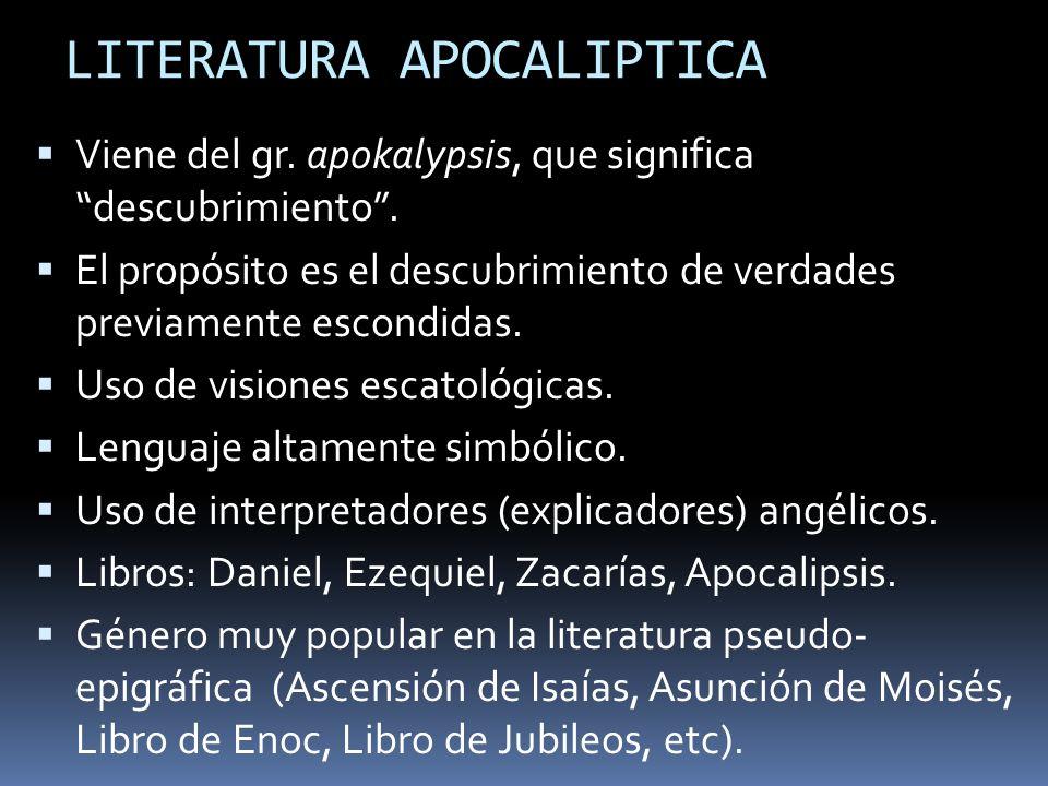 LITERATURA APOCALIPTICA Viene del gr.apokalypsis, que significa descubrimiento.
