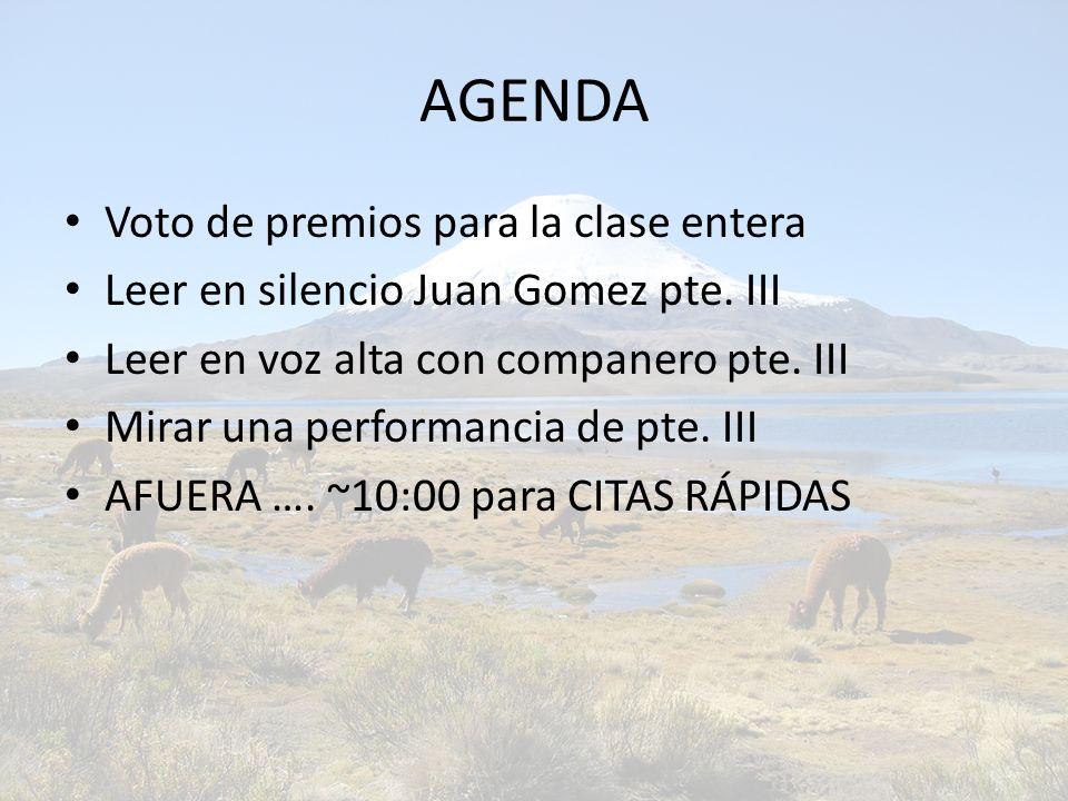 AGENDA Voto de premios para la clase entera Leer en silencio Juan Gomez pte. III Leer en voz alta con companero pte. III Mirar una performancia de pte