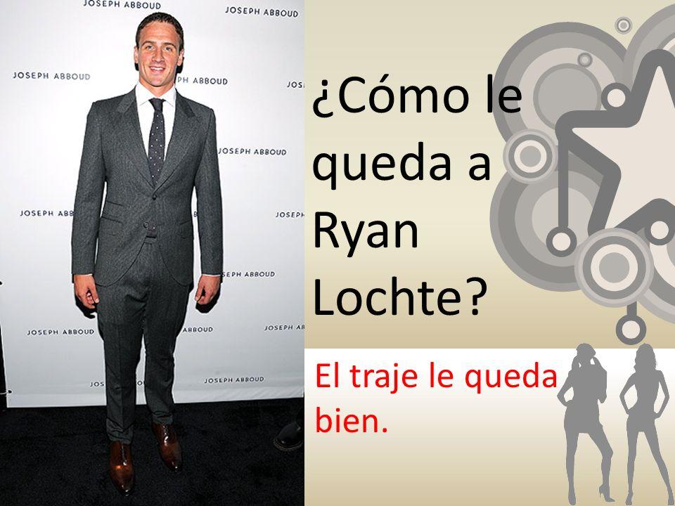 ¿Cómo le queda a Ryan Lochte? El traje le queda bien.