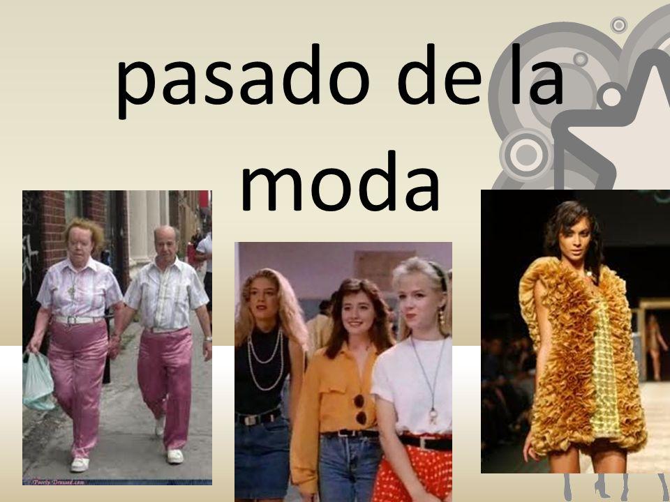 pasado de la moda