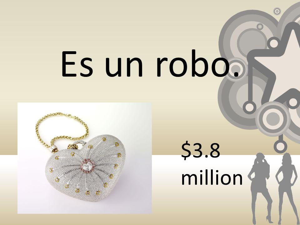 Es un robo. $3.8 million
