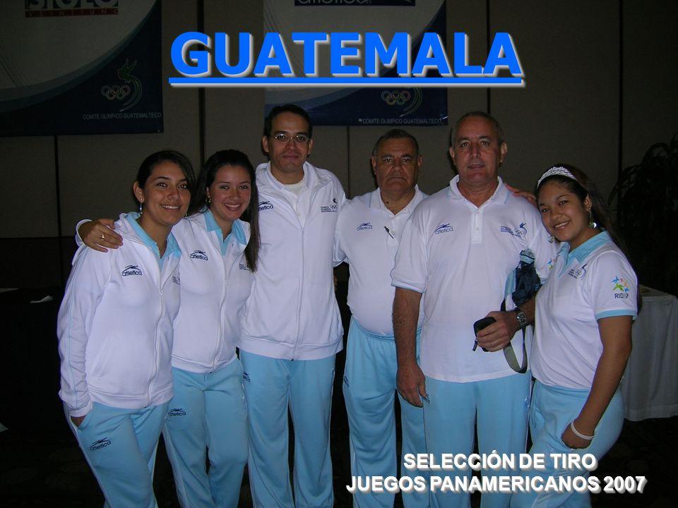 GUATEMALAGUATEMALA SELECCIÓN DE TIRO SELECCIÓN DE TIRO JUEGOS PANAMERICANOS 2007 SELECCIÓN DE TIRO SELECCIÓN DE TIRO JUEGOS PANAMERICANOS 2007
