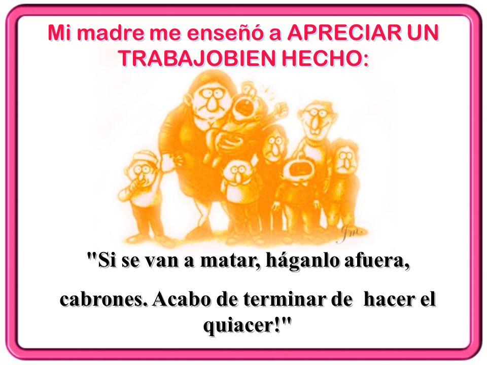 Mi madre me enseñó MODIFICACION DE PATRONES DEL COMPORTAMIENTO: Deja de actuar como tu padre !!!!!