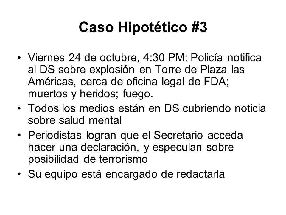 Caso Hipotético #3 Viernes 24 de octubre, 4:30 PM: Policía notifica al DS sobre explosión en Torre de Plaza las Américas, cerca de oficina legal de FD