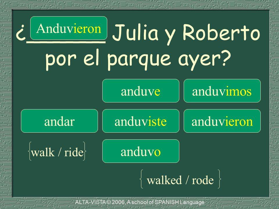 ¿______ Julia y Roberto por el parque ayer.