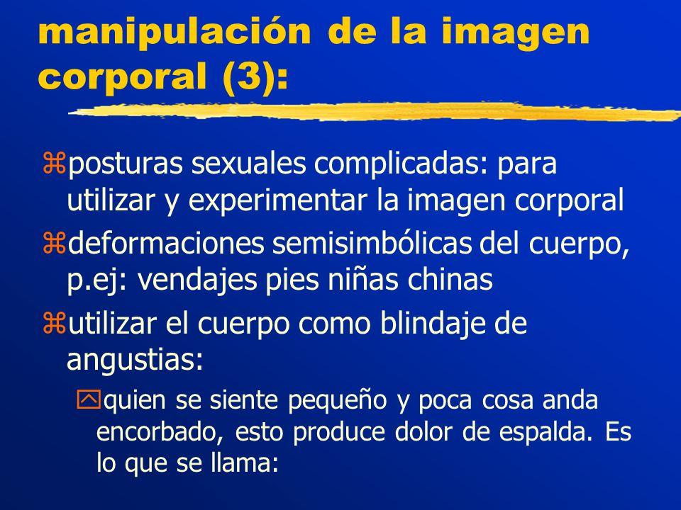 manipulación de la imagen corporal (3): zposturas sexuales complicadas: para utilizar y experimentar la imagen corporal zdeformaciones semisimbólicas